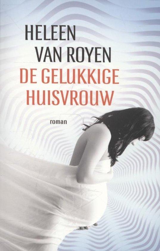Boek cover De gelukkige huisvrouw van Heleen van Royen (Paperback)