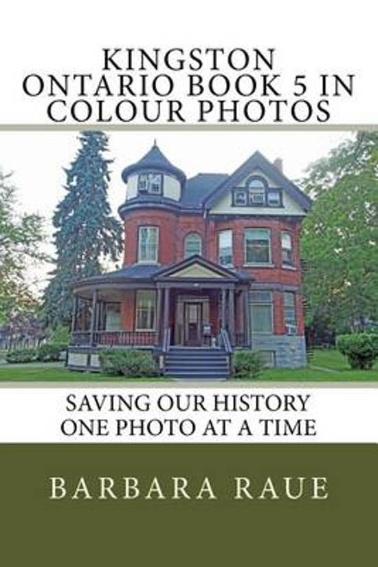 Kingston Ontario Book 5 in Colour Photos