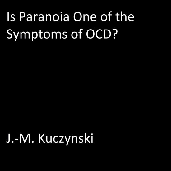 Is paranoia one of the symptoms of OCD?