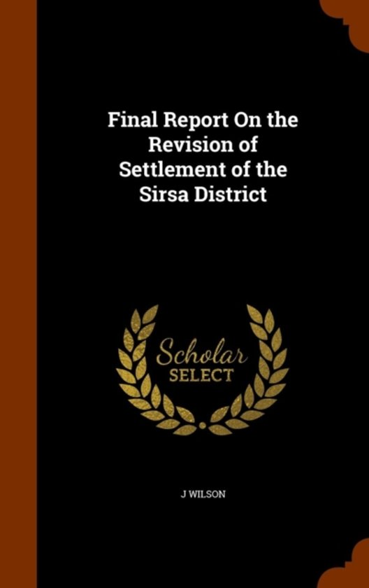 Final Report on the Revision of Settlement of the Sirsa District
