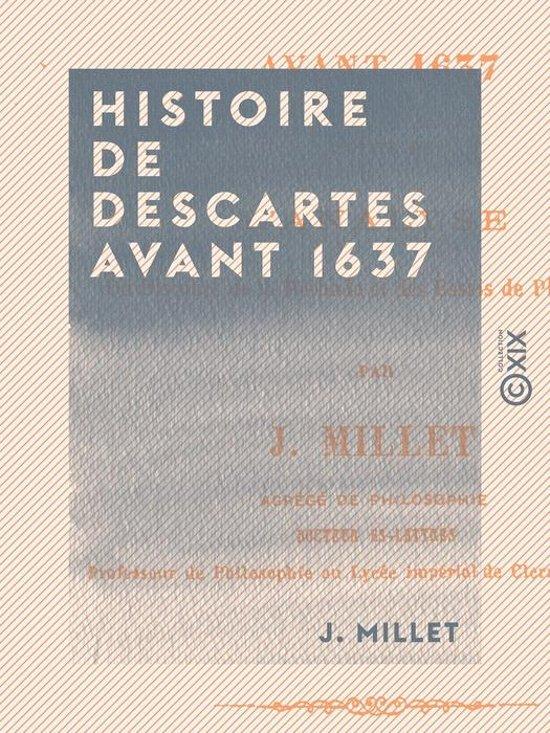 Histoire de Descartes avant 1637