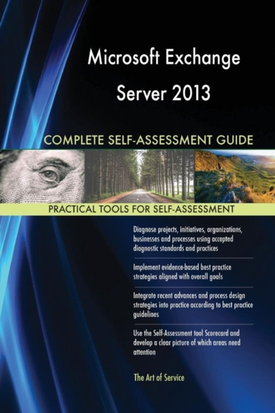 Microsoft Exchange Server 2013 Complete Self-Assessment Guide