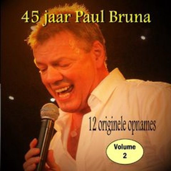 PAUL BRUNA - 45 jaar Paul Bruna vol. 2