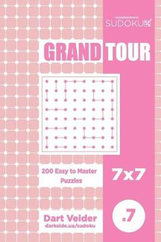 Sudoku Grand Tour - 200 Easy to Master Puzzles 7x7 (Volume 7)