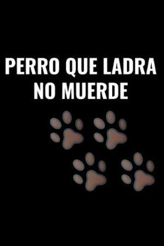 Perro Que Ladra No Muerde