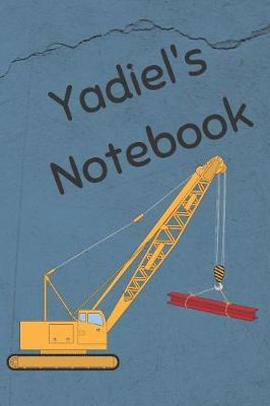 Yadiel's Notebook: Heavy Equipment Crane Cover 6x9'' 200 pages personalized journal/notebook/diary