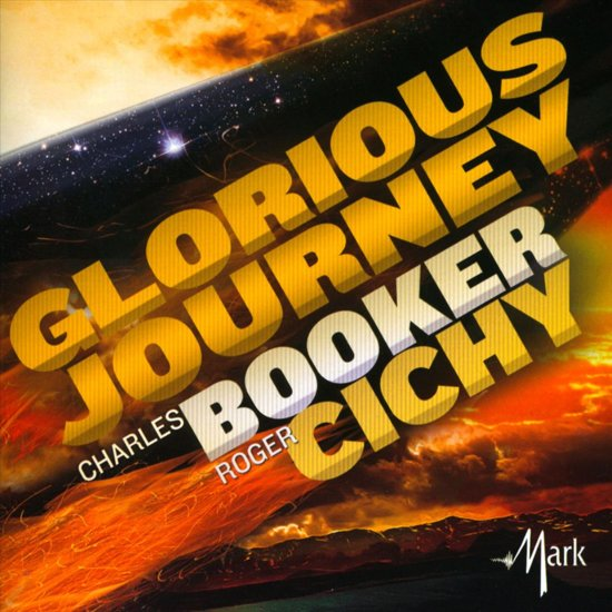 Charles Booker, Roger Cichy: Glorious Journey