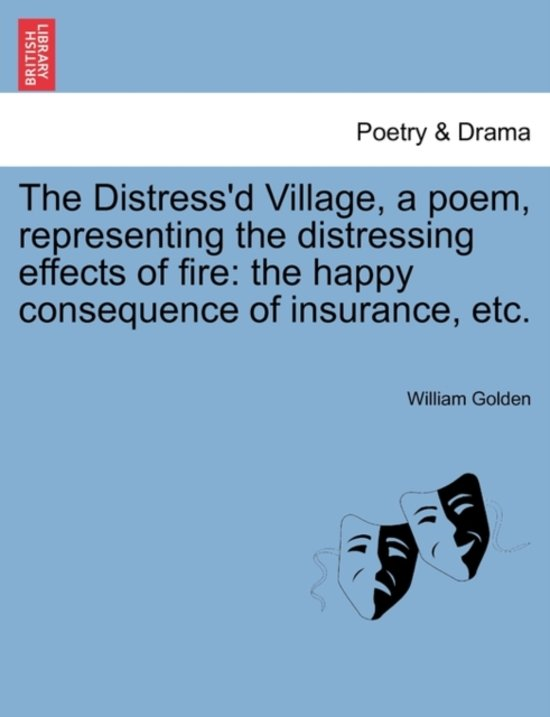 The Distress'd Village, a Poem, Representing the Distressing Effects of Fire