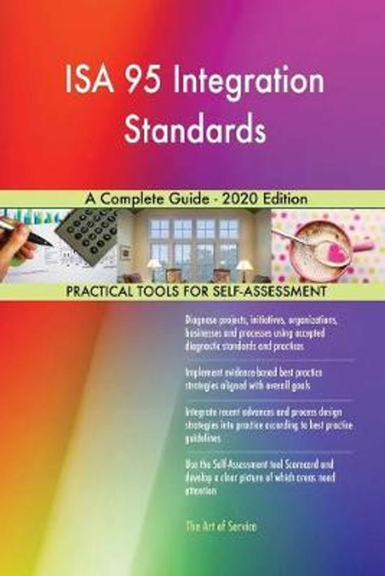 Isa 95 Integration Standards a Complete Guide - 2020 Edition