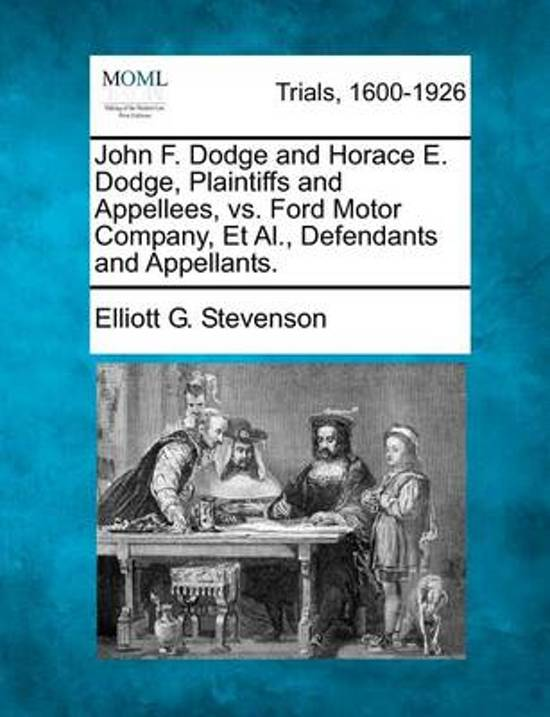 John F. Dodge and Horace E. Dodge, Plaintiffs and Appellees, vs. Ford Motor Company, et al., Defendants and Appellants.