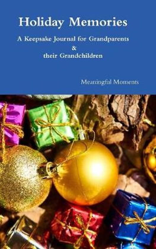 Holiday Memories a Keepsake Journal for Grandparents & Their Grandchildren