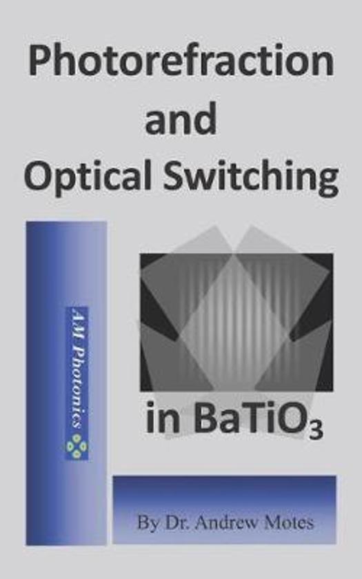 Photorefraction and Optical Switching in Batio3