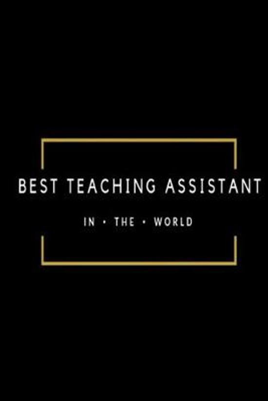 Best Teaching Assistant in the World: Black and gold lined paperback jotter