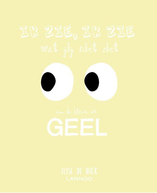 Boek cover Ik zie, ik zie wat jij niet ziet en het is ... geel van Elise de Rijck (Hardcover)