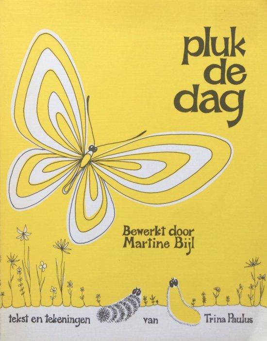 Boek cover Pluk de dag van Martine Bijl (Hardcover)