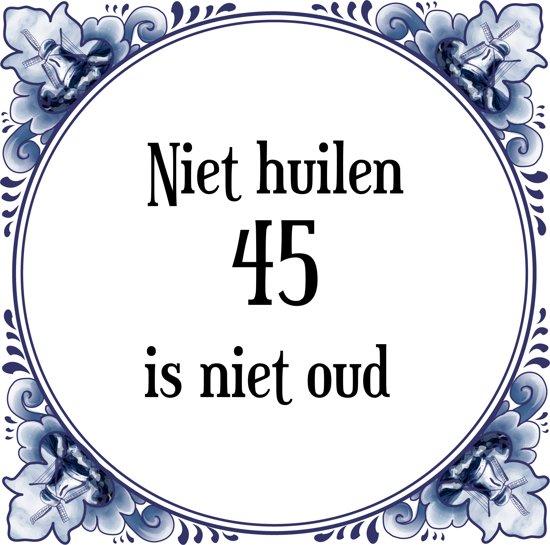 45 jaar bol.| Verjaardag Tegeltje met Spreuk (45 jaar: Niet huilen 45  45 jaar