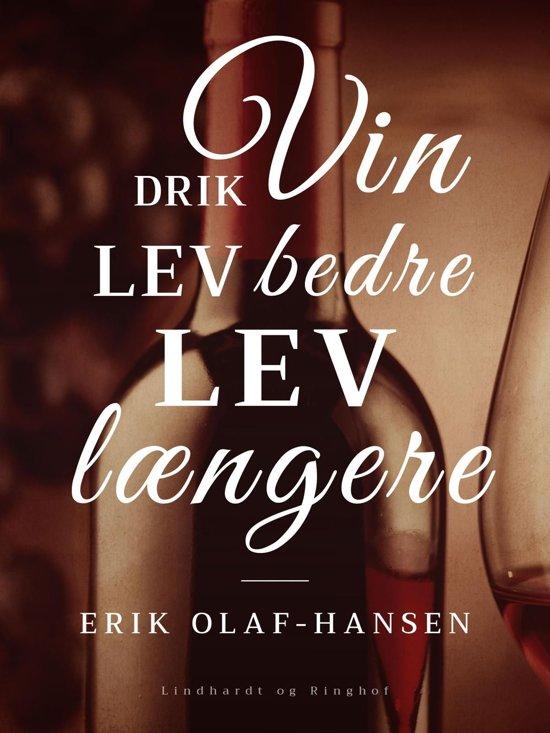 Drik vin. Lev bedre - lev længere