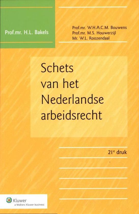 Boek cover Schets Van Het Nederlandse Arbeidsrecht van H.L. Bakels (Onbekend)