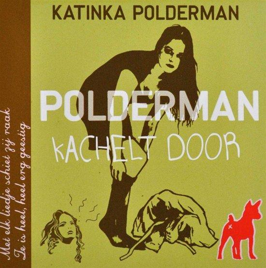 Polderman Kachelt Door