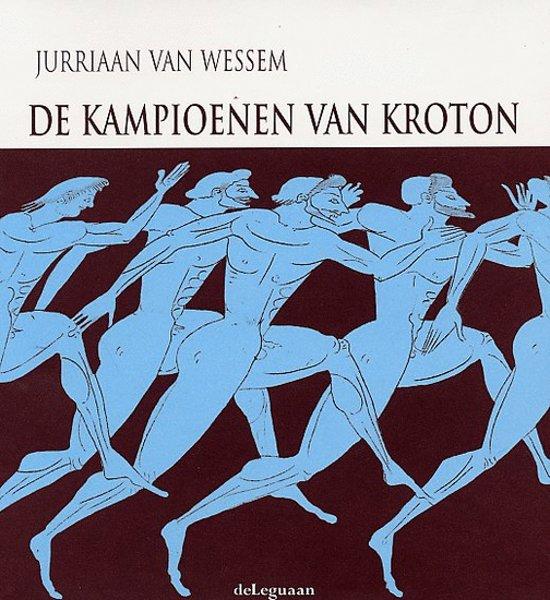 Boek cover De Kampioenen Van Kroton van Jurriaan van Wessem (Hardcover)