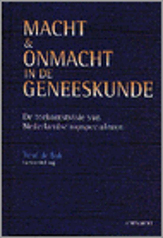 MACHT EN ONMACHT IN DE GENEESKUNDE - none |