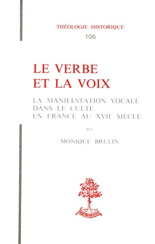 Le verbe et la voix - La manifestation vocale dans le culte en france au 17ème siècle
