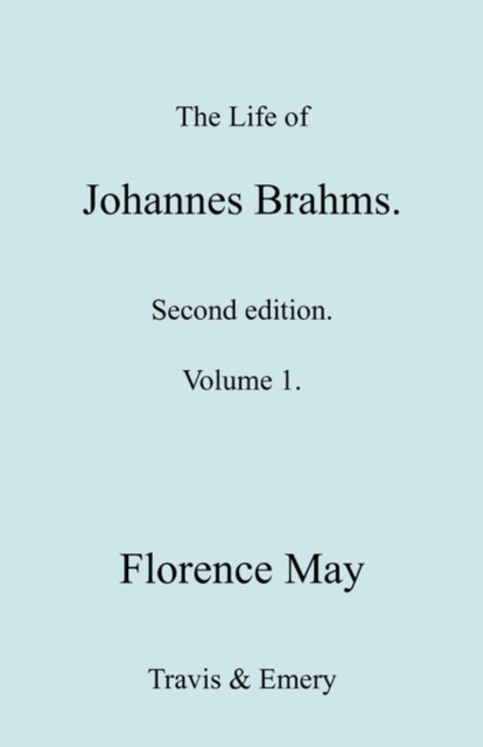 The Life of Johannes Brahms. Revised, Second Edition. (Volume 1).