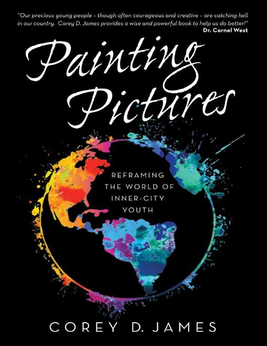 Painting Pictures: Reframing the World of Inner-City Youth
