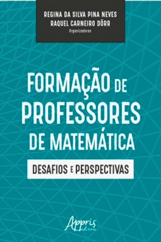 Formação de Professores de Matemática: Desafios e Perspectivas