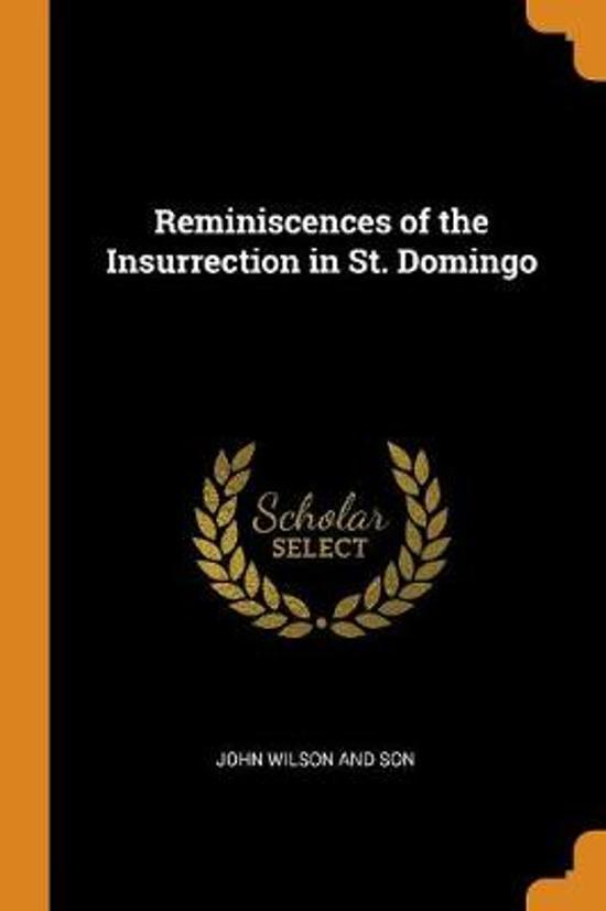 Reminiscences of the Insurrection in St. Domingo