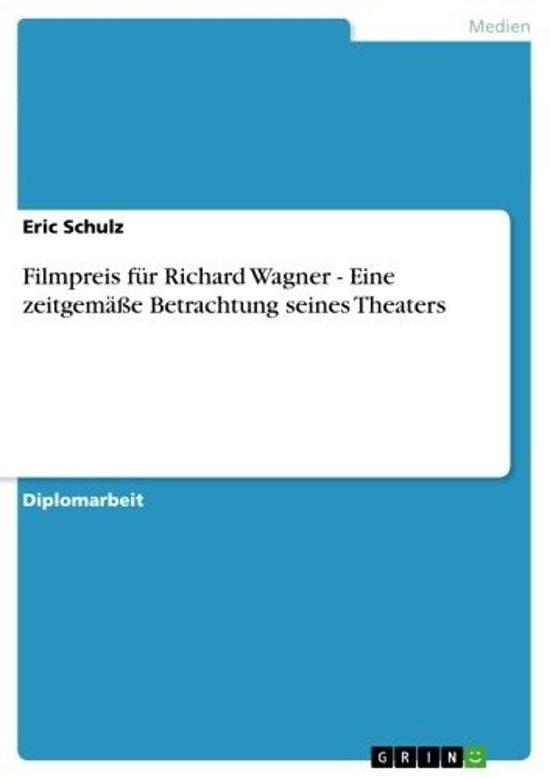 Filmpreis für Richard Wagner - Eine zeitgemäße Betrachtung seines Theaters