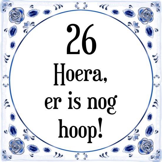 26 jaar bol.| Verjaardag Tegeltje met Spreuk (26 jaar: Hoera! Er is  26 jaar