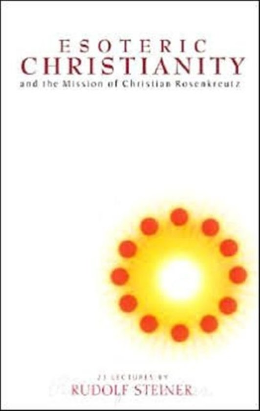 Esoteric Christianity and the Mission of Christian Rosenkreutz