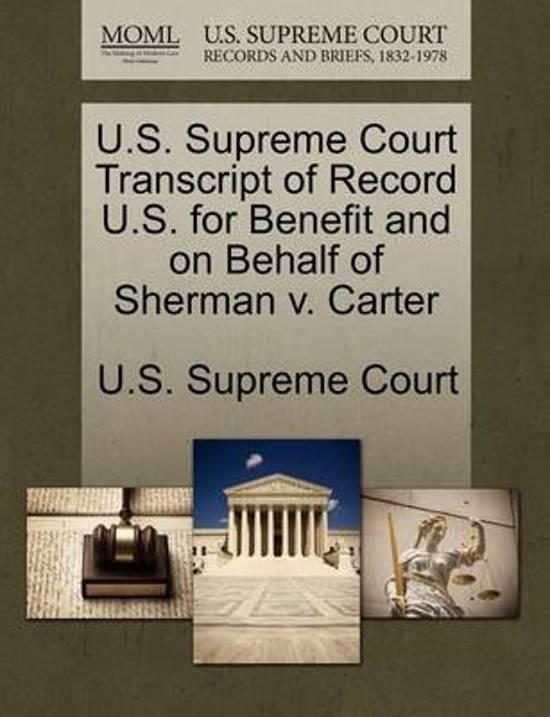 U.S. Supreme Court Transcript of Record U.S. for Benefit and on Behalf of Sherman V. Carter