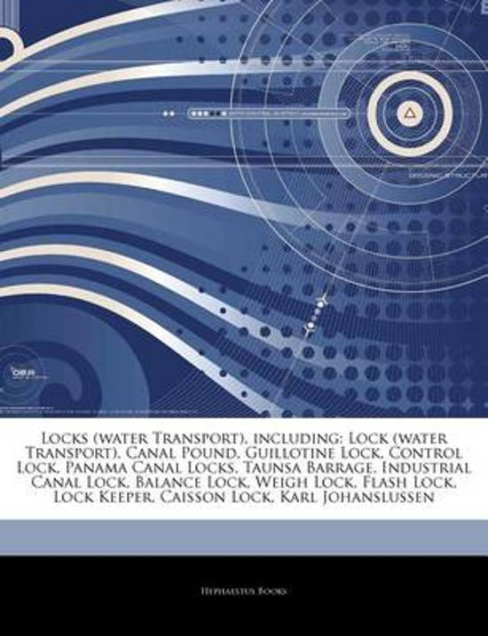 Articles on Locks (Water Transport), Including