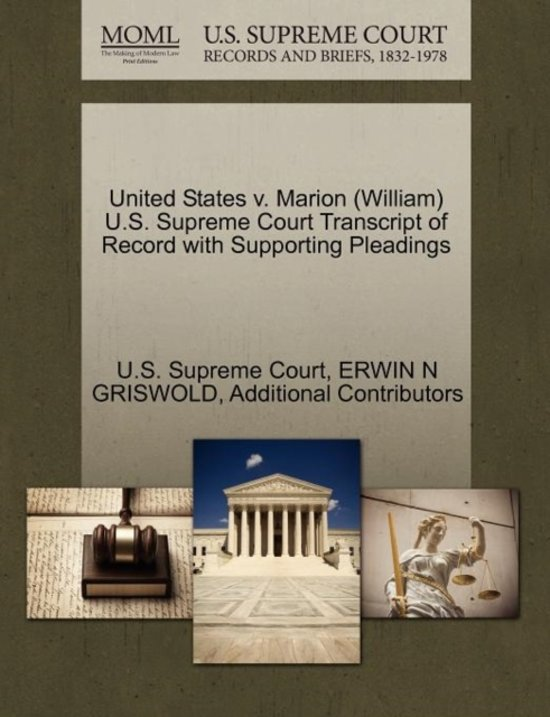 United States V. Marion (William) U.S. Supreme Court Transcript of Record with Supporting Pleadings