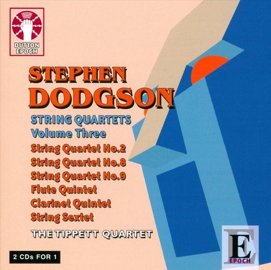 Stephen Dodgson String Quartets Volume 3