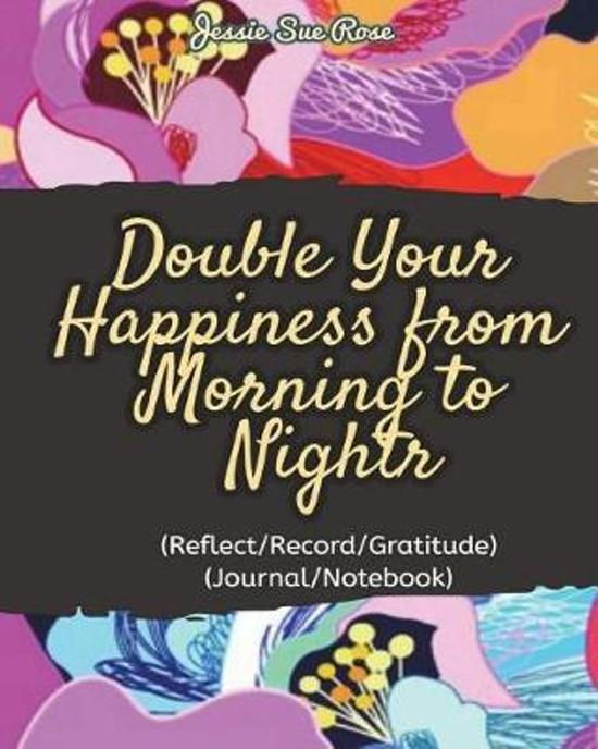 Double Your Happiness from Morning to Night