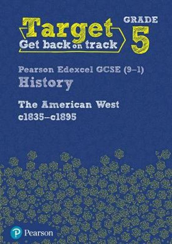 Target Grade 5 Edexcel GCSE (9-1) History The American West, c1835-c1895 Intervention Workbook