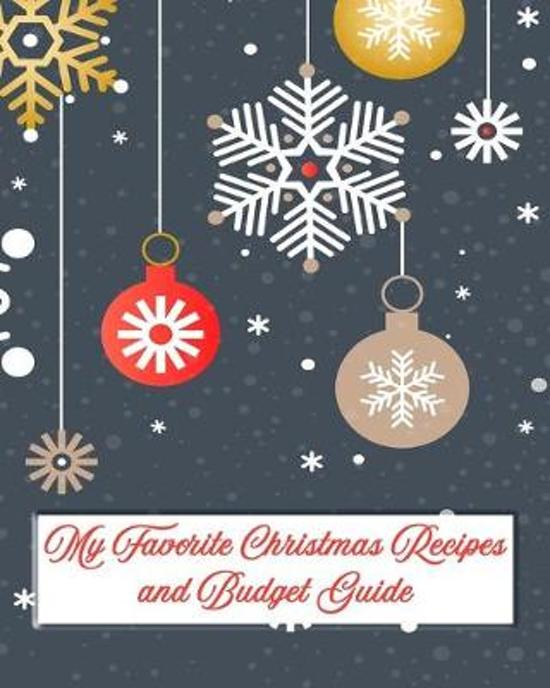 My Favorite Christmas Recipes and Budget Guide: Don't Go Broke and Depressed Entertaining this Holiday Season!