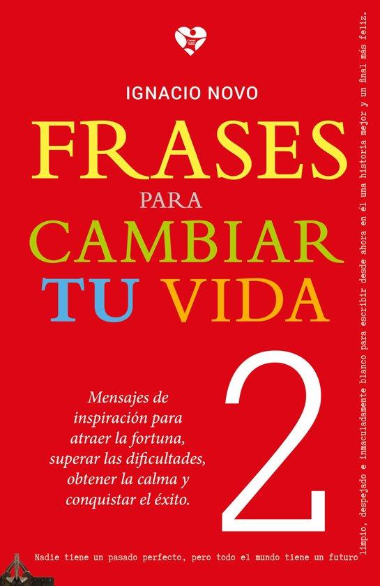 Bolcom Frases Para Cambiar Tu Vida 2 Ebook Ignacio Novo