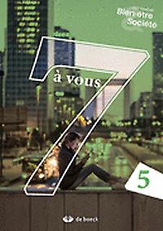 7 agrave vous 5 bien ecirctre et soci eacutet eacute leerwerkboek incl graadsmodule