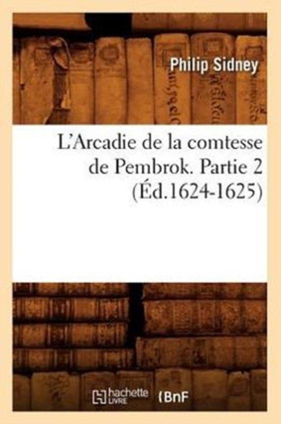L'Arcadie de la Comtesse de Pembrok. Partie 2 (Ed.1624-1625)