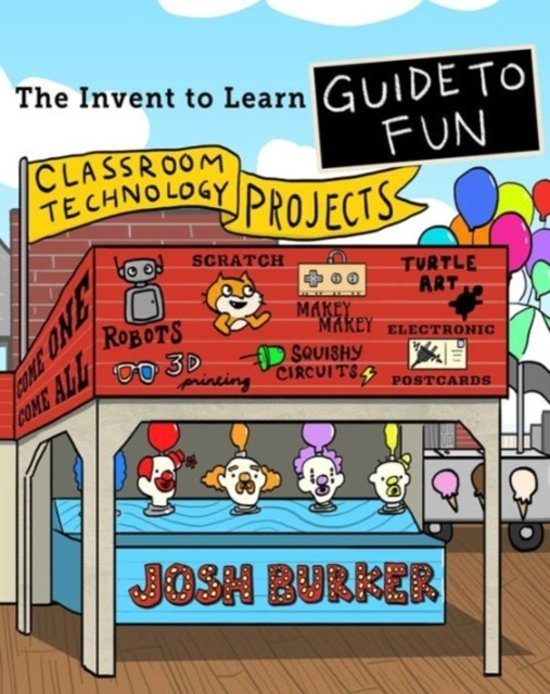 The Invent to Learn Guide to Fun