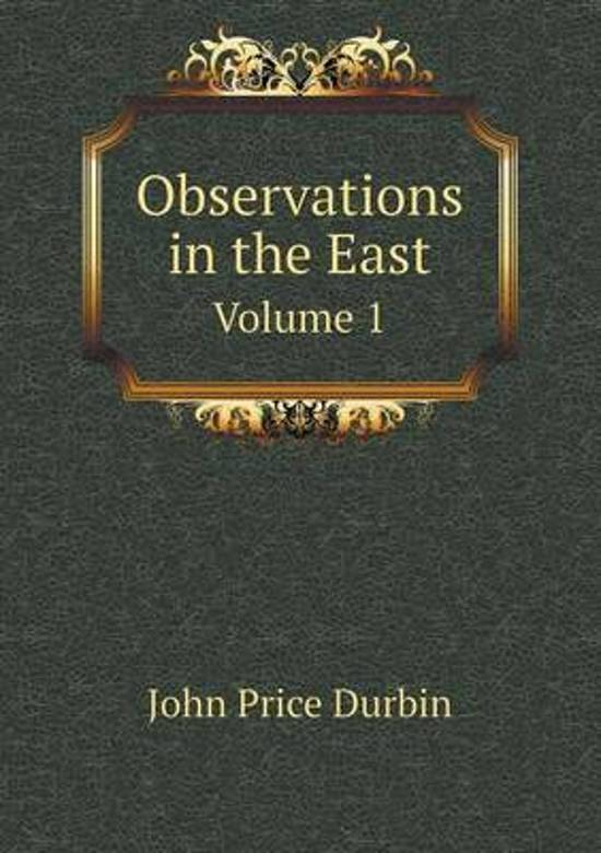 Observations in the East Volume 1