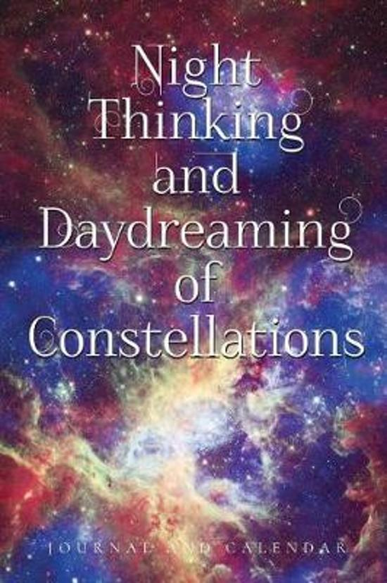 Night Thinking and Daydreaming of Constellations