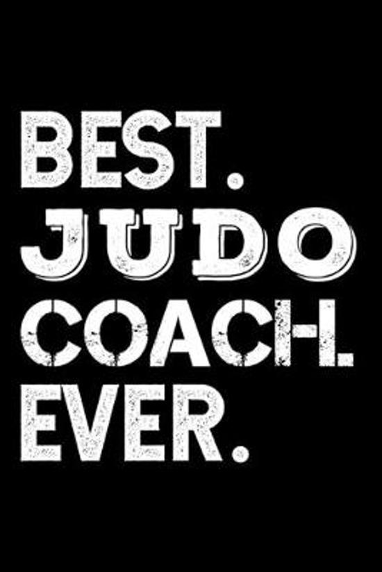 Best. Judo Coach. Ever.: Dot Grid Journal or Notebook, 6x9 inches with 120 Pages. Cool Vintage Distressed Typographie Cover Design.