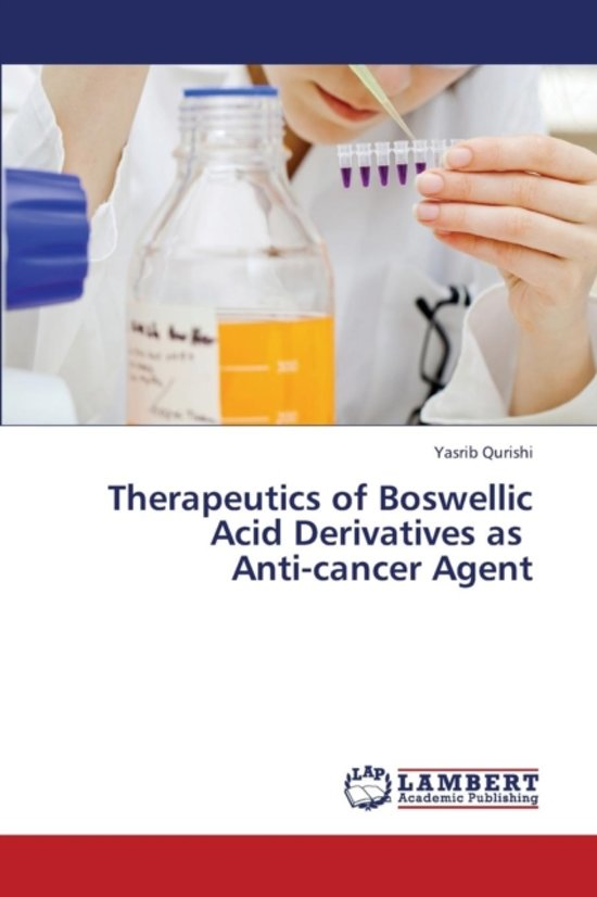 Therapeutics of Boswellic Acid Derivatives as Anti-Cancer Agent