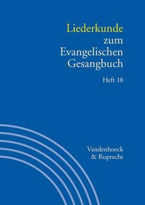 Liederkunde Zum Evangelischen Gesangbuch. Heft 18