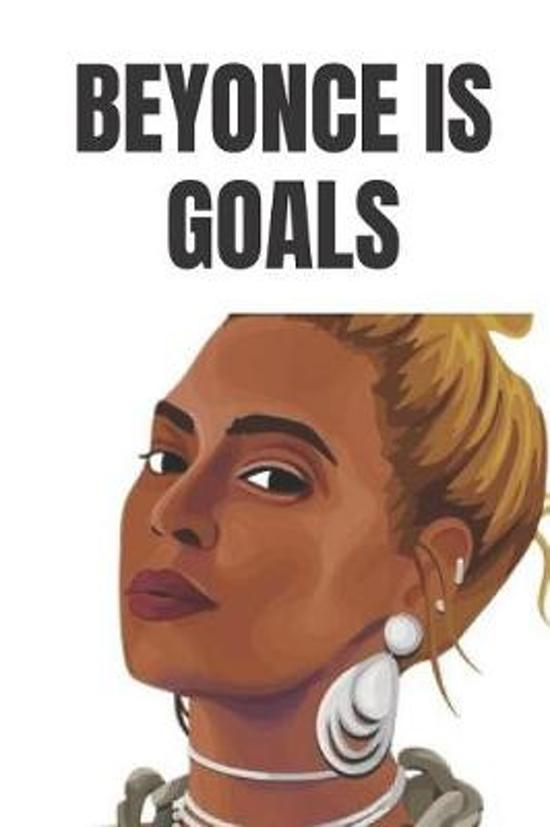 Beyonce is goals
